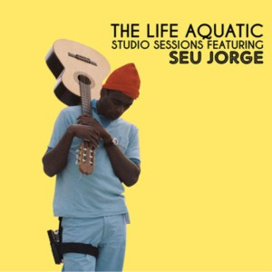 the life aquatic studio sessions seu jorge 2005